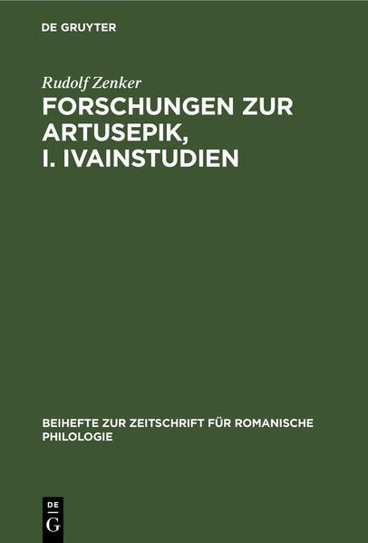 Forschungen zur Artusepik, I. Ivainstudien als Buch (gebunden)