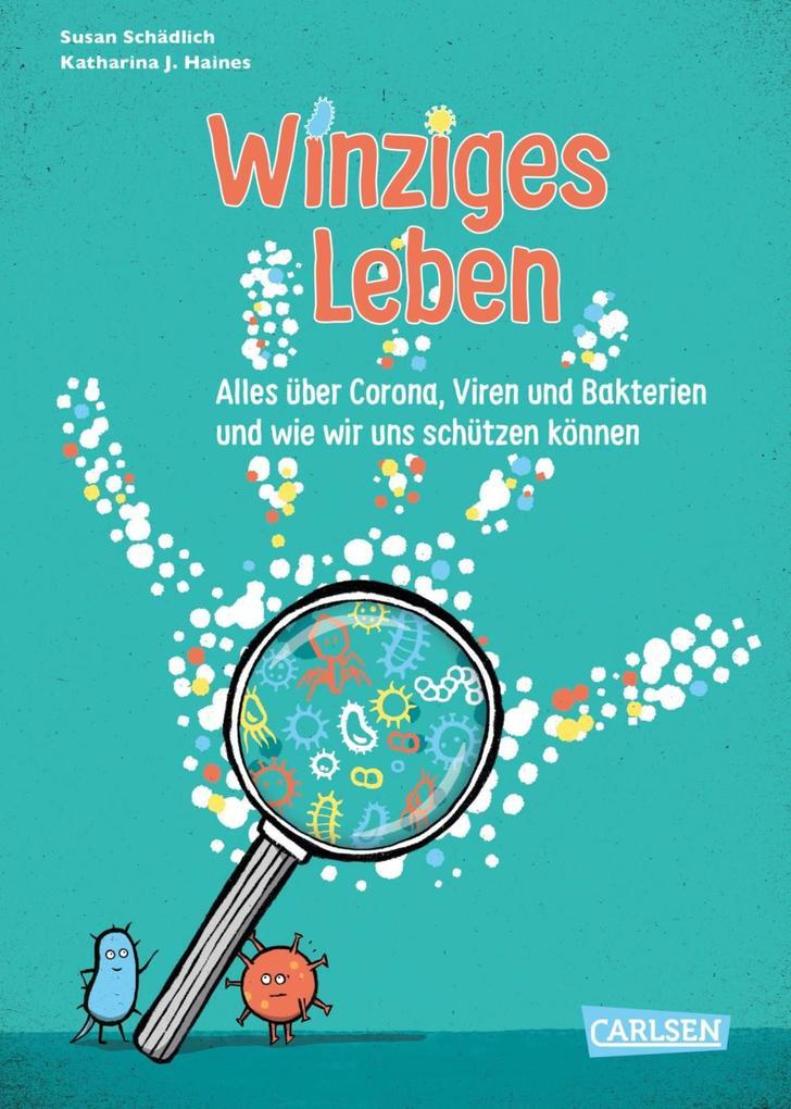 Winziges Leben. Corona und andere Mikroben für Kinder erklärt als eBook epub