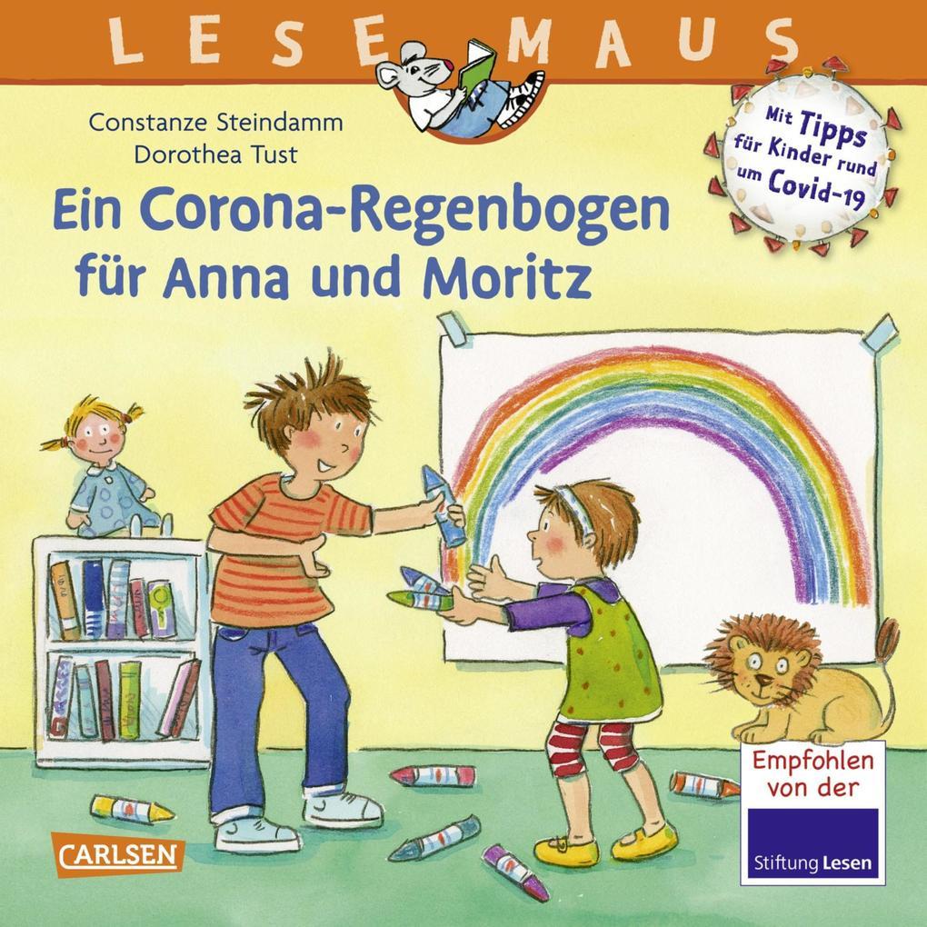 LESEMAUS 185: Ein Corona Regenbogen für Anna und Moritz - Mit Tipps für Kinder rund um Covid-19 als eBook epub