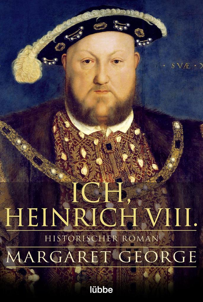 Ich, Heinrich VIII. als eBook epub