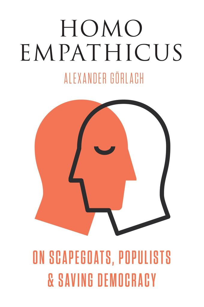 Homo Empathicus: On Scapegoats, Populists, and Saving Democracy als Buch (gebunden)
