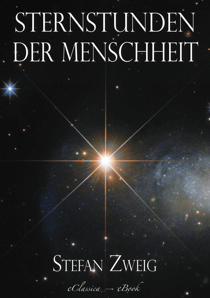 Stefan Zweig: Sternstunden der Menschheit als eBook epub