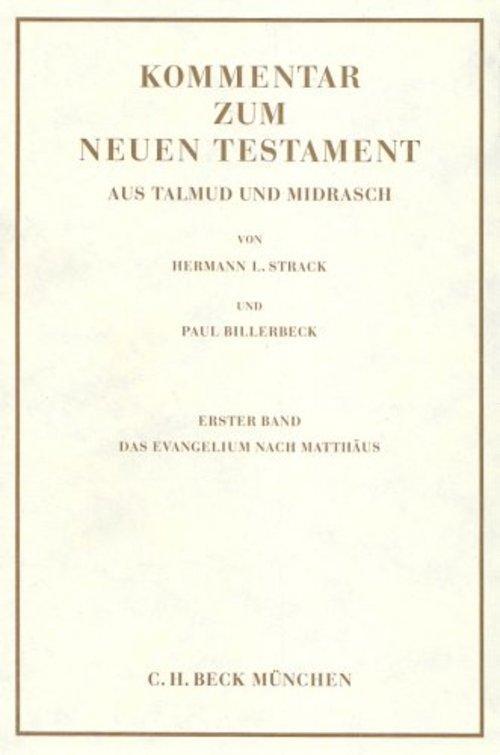 Kommentar zum Neuen Testament aus Talmud und Midrasch Bd. 1: Das Evangelium nach Matthäus als eBook pdf