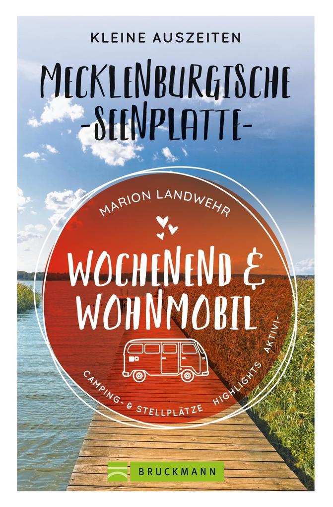 Wochenend und Wohnmobil. Kleine Auszeiten an der Mecklenburgischen Seenplatte. als eBook epub