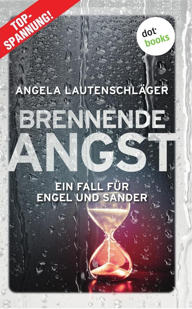 Brennende Angst - Ein Fall für Engel und Sander 6 als Buch (kartoniert)