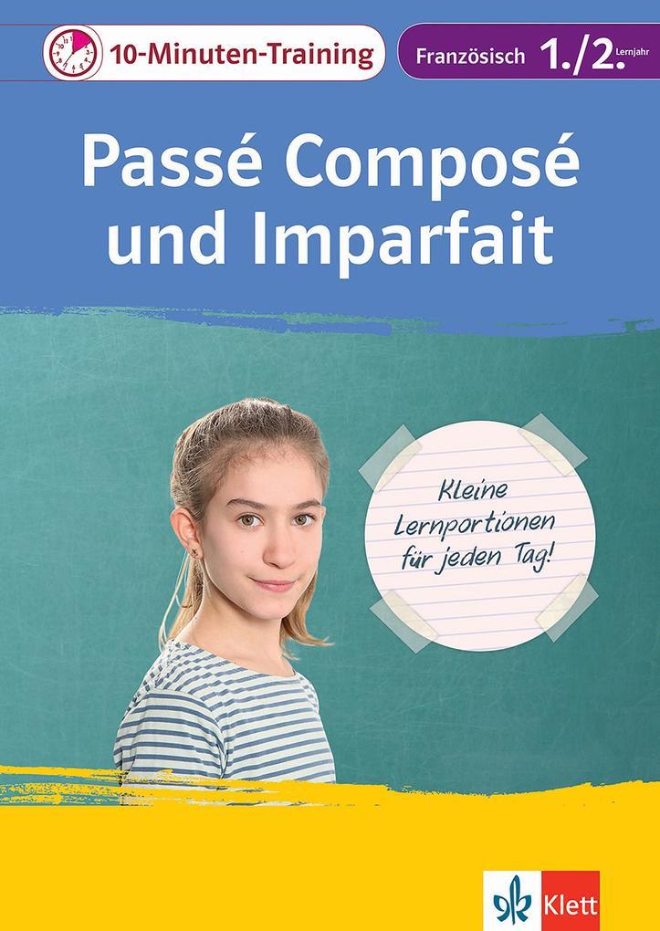 Klett 10-Minuten-Training Französisch Grammatik Passé composé und Imparfait 1./2. Lernjahr als eBook pdf