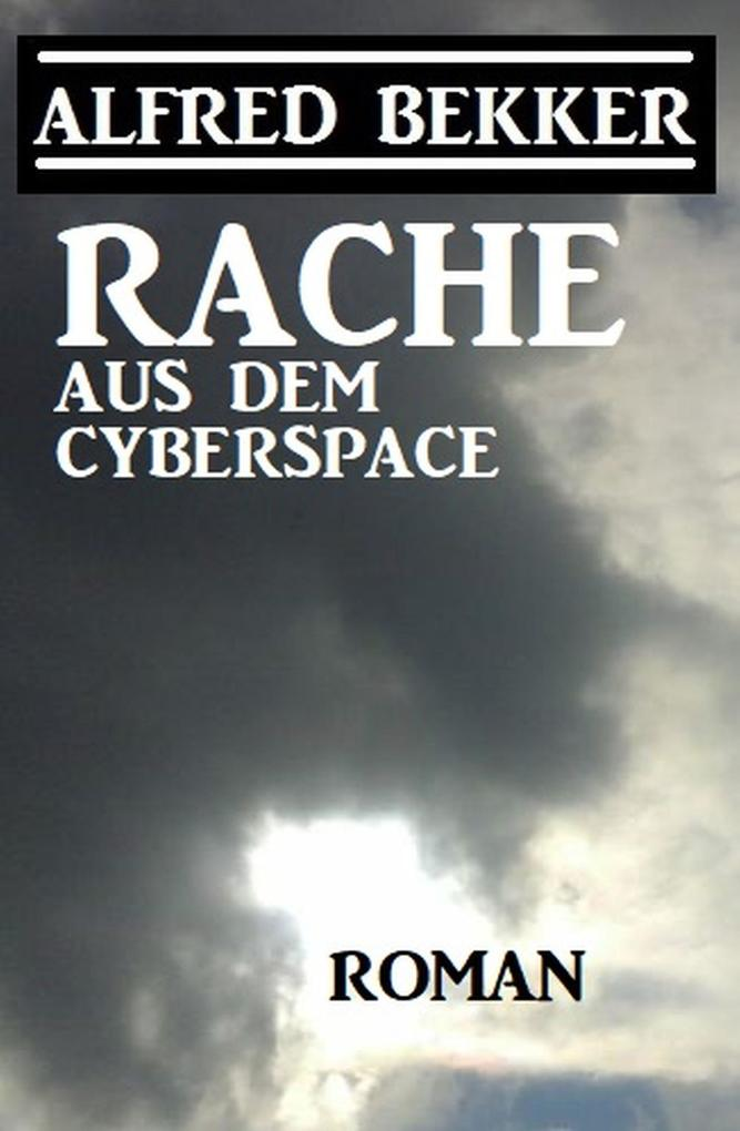 Rache aus dem Cyberspace als eBook epub