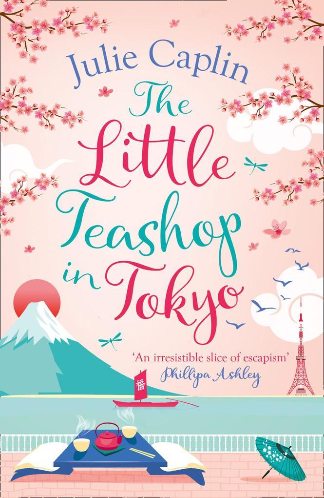 The Little Teashop in Tokyo (Romantic Escapes, Book 6) als eBook epub