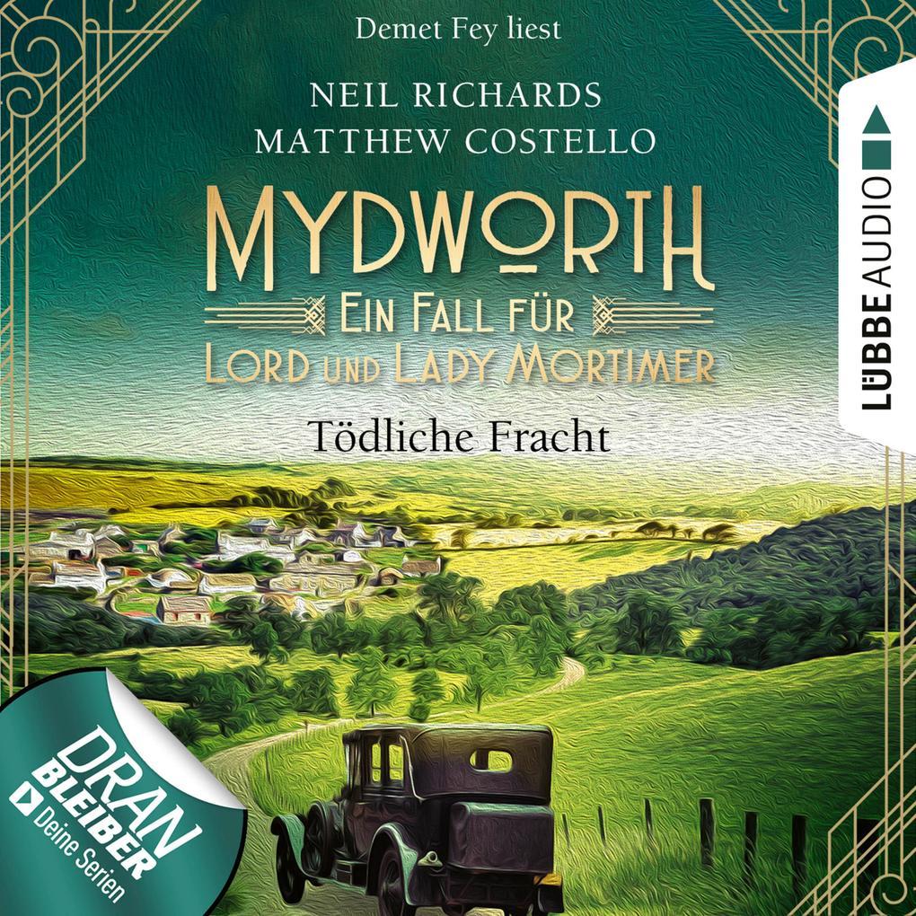 Tödliche Fracht - Mydworth - Ein Fall für Lord und Lady Mortimer, Episode 5 (Ungekürzt) als Hörbuch Download