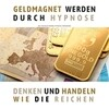 Geldmagnet werden durch Hypnose (Premium-Bundle)