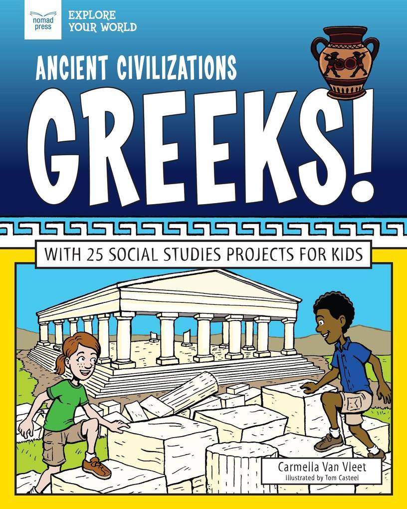 Ancient Civilizations: Greeks! als eBook epub