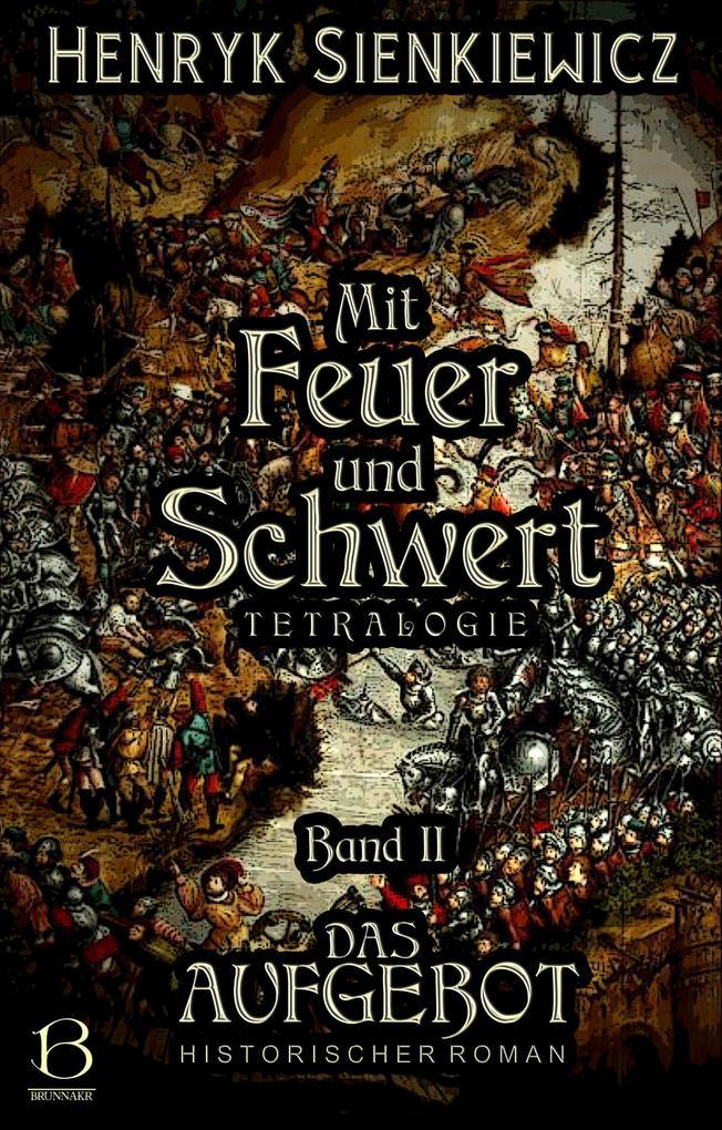 Mit Feuer und Schwert. Historischer Roman in vier Bänden. Band II als eBook epub