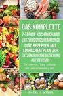 Das komplette 7-tägige Kochbuch mit entzündungshemmende Diät Rezepten Mit einfachem Plan zur Entzündungsreduzierung Auf Deutsch/ The complete 7-day cookbook with anti-inflammatory diet