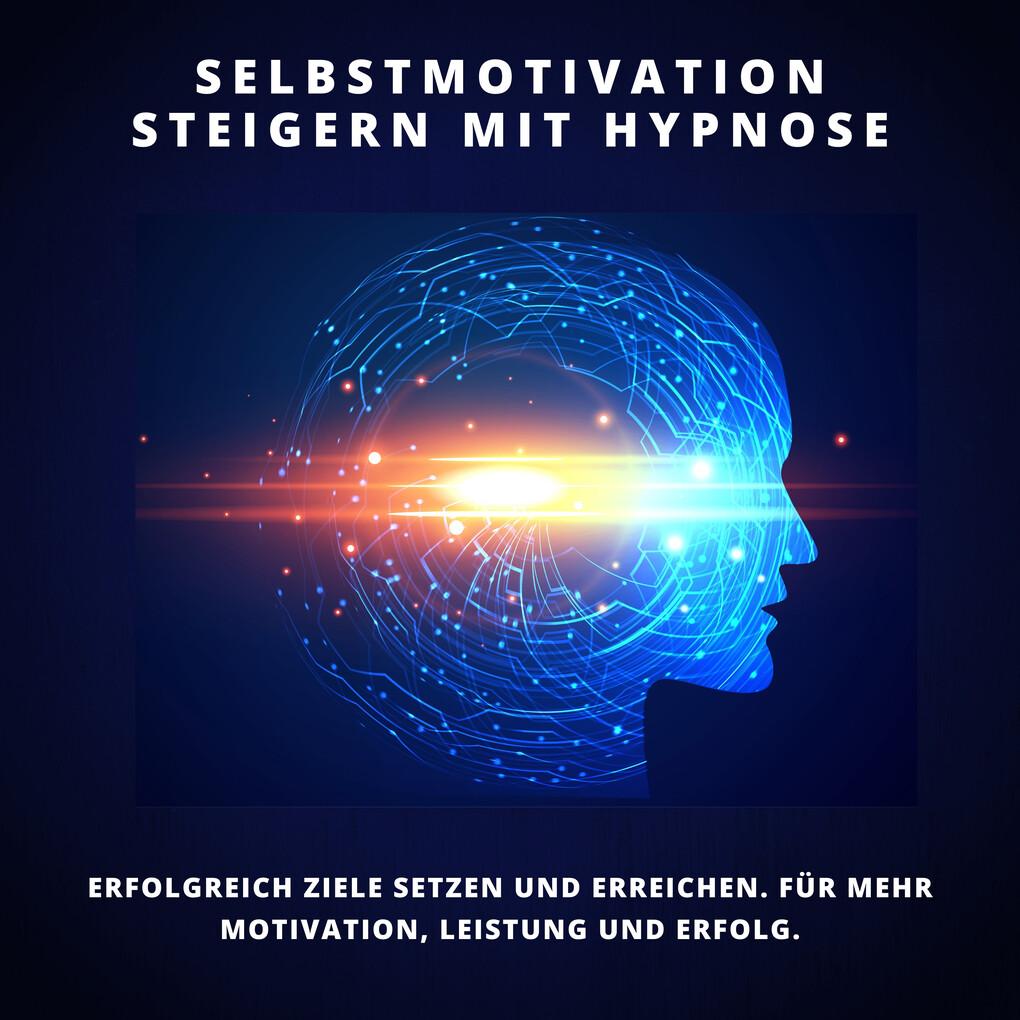 Selbstmotivation steigern mit Hypnose als Hörbuch Download