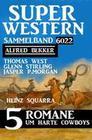 Super Western Sammelband 6022 - 5 Romane um harte Cowboys