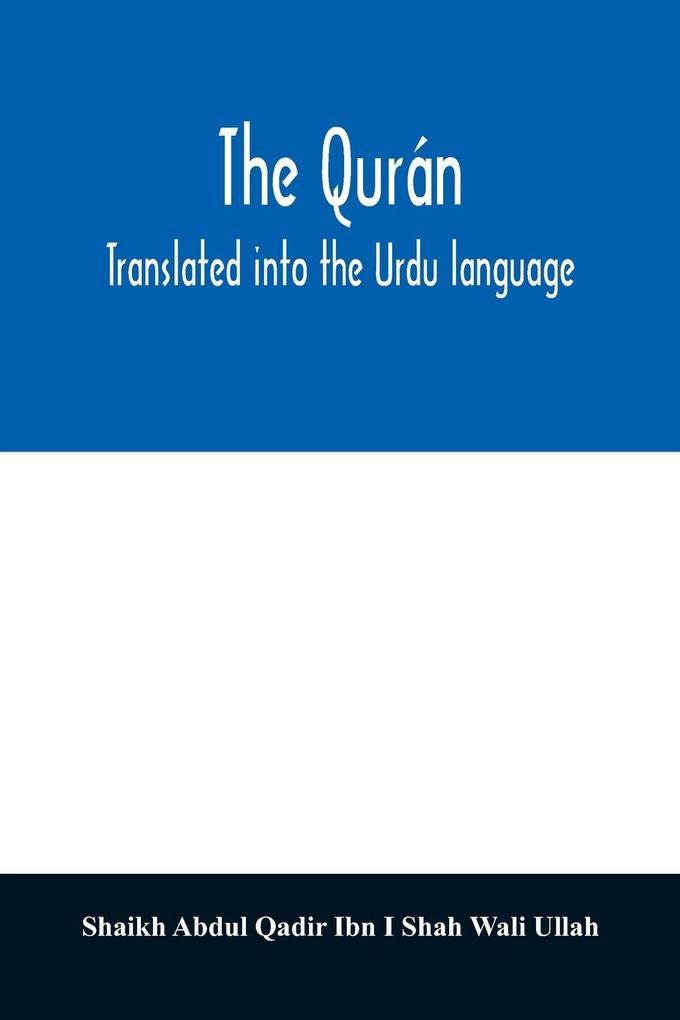 The Qurán. Translated into the Urdu language als Taschenbuch