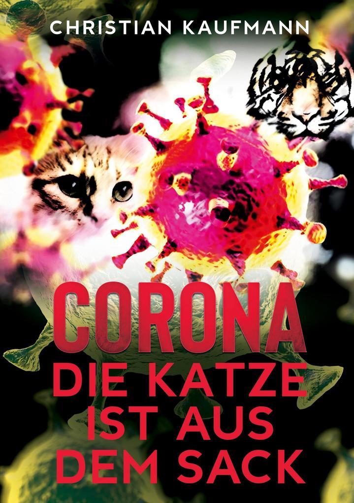 Corona: Die Katze ist aus dem Sack als Buch (kartoniert)