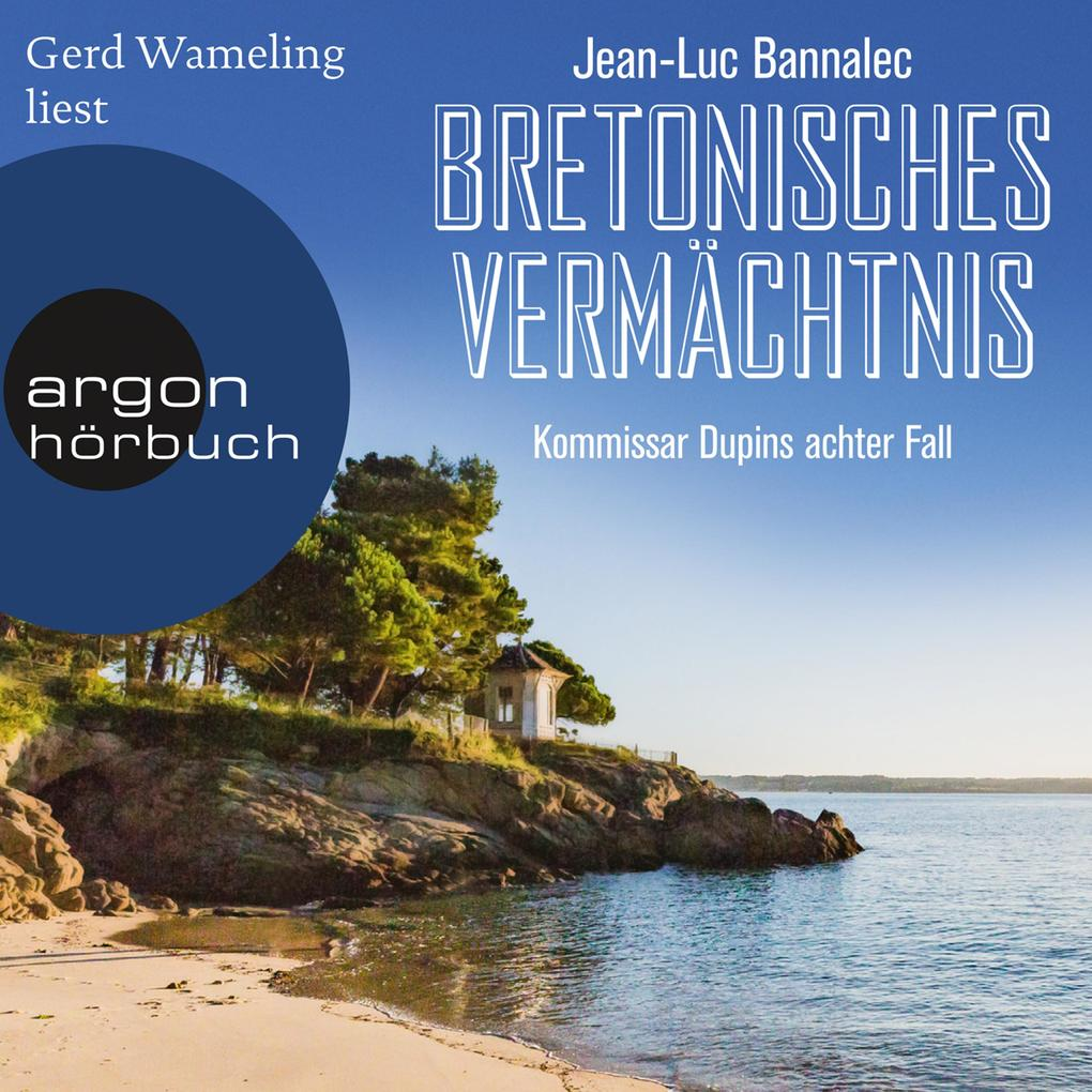 Bretonisches Vermächtnis - Kommissar Dupins achter Fall (Ungekürzte Lesung) als Hörbuch Download