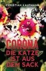 Corona: Die Katze ist aus dem Sack