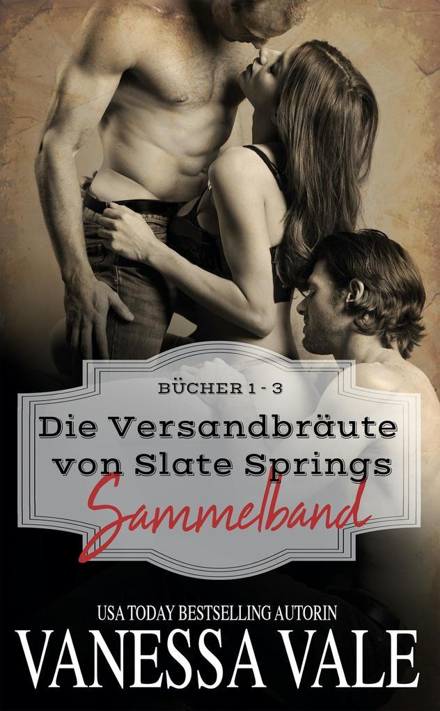 Die Versandbräute von Slate Springs Sammelband - Bücher 1 - 3 als eBook epub