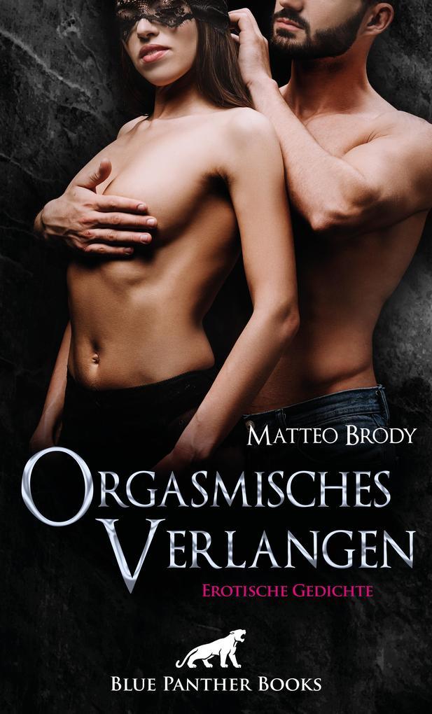 Orgasmisches Verlangen | Erotische Gedichte als Taschenbuch