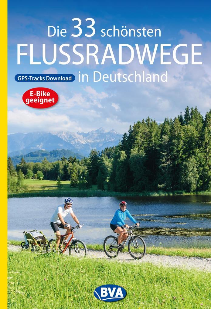 Die 33 schönsten Flussradwege in Deutschland mit GPS-Tracks Download als eBook epub