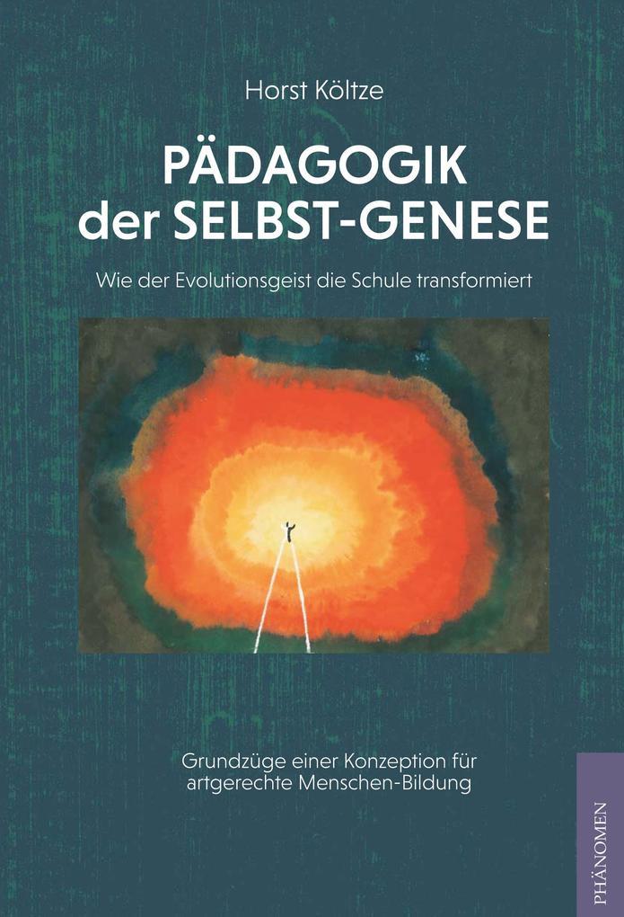 Pädagogik der Selbst-Genese als Buch (kartoniert)
