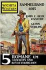 Wichita Western Sammelband 4015 - 5 Romane um Cowboys und Revolverhelden