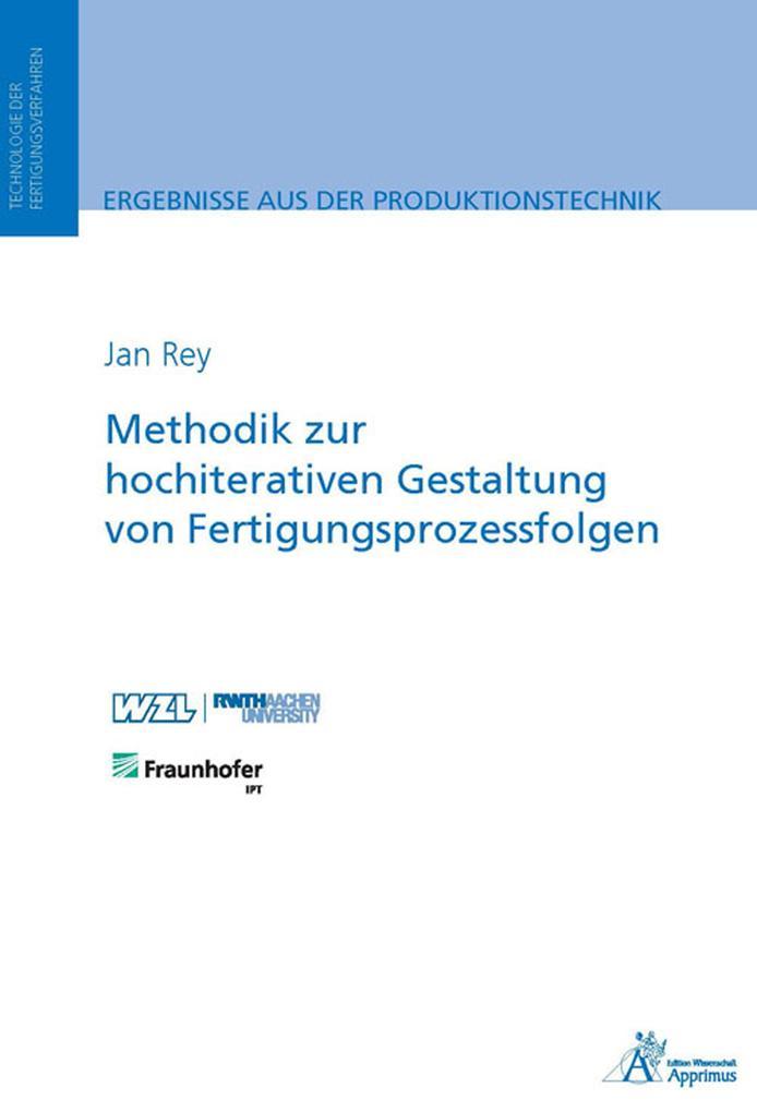 Methodik zur hochiterativen Gestaltung von Fertigungsprozessfolgen als eBook pdf