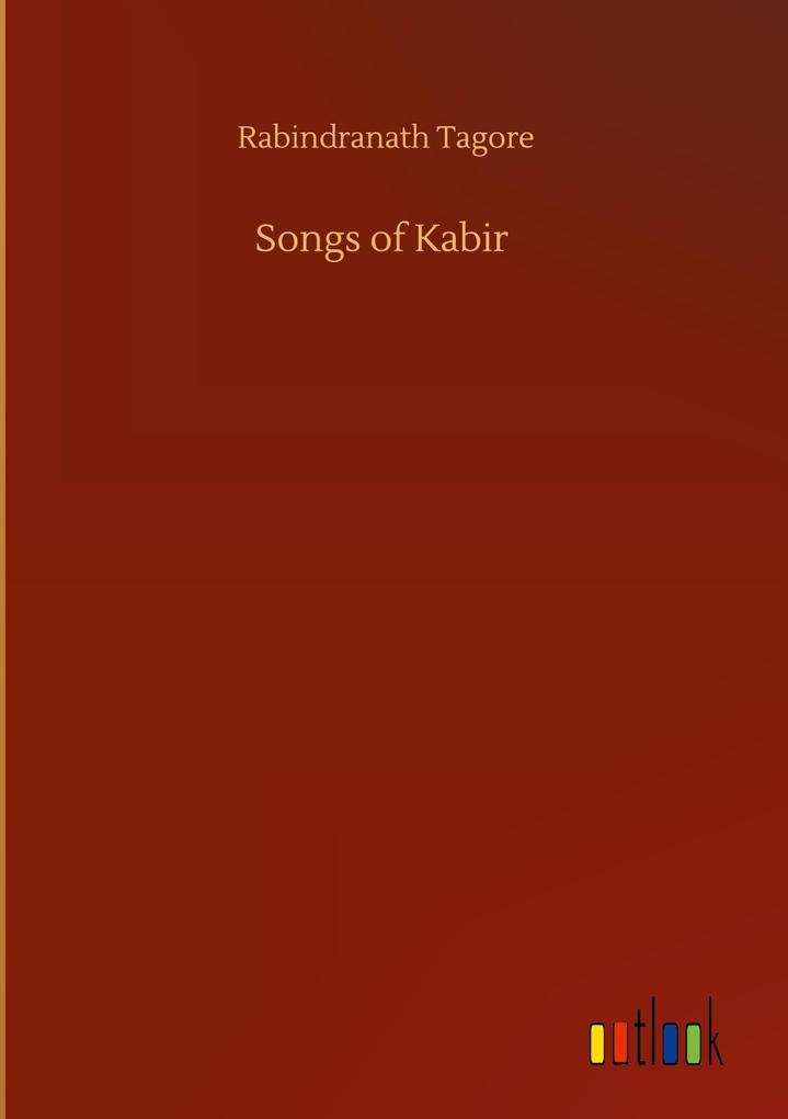 Songs of Kabir als Buch (gebunden)