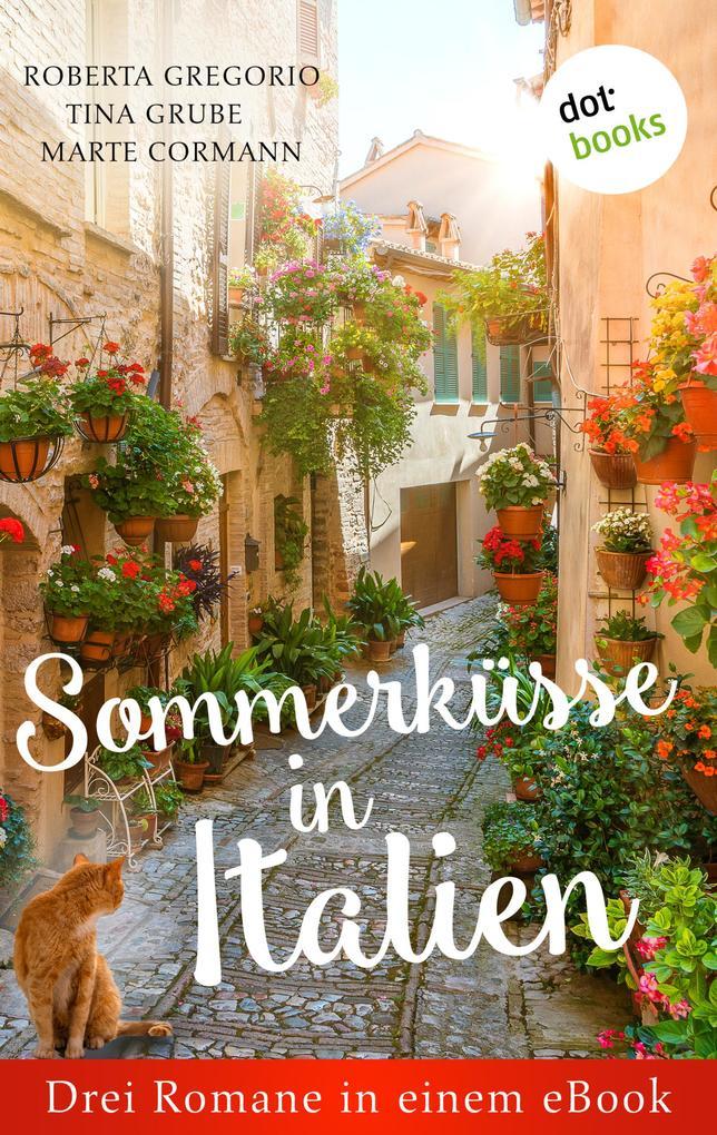 Sommerküsse in Italien: Drei Romane in einem eBook als eBook epub