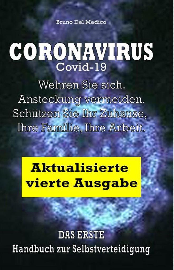 Coronavirus Covid-19. Wehren Sie sich. Ansteckung vermeiden. Schützen Sie Ihr Zuhause, Ihre Familie, Ihre Arbeit. Aktualisierte vierte Ausgabe. als eBook epub