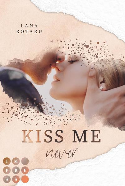 Kiss Me Never (Crushed-Trust-Reihe 1) als Taschenbuch