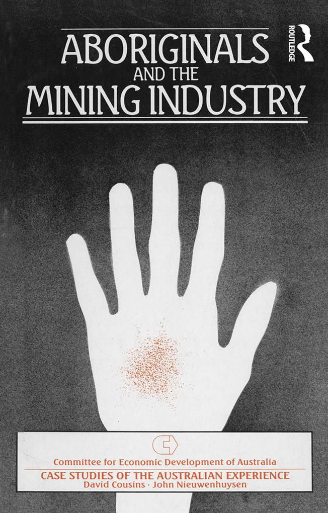 Aboriginals and the Mining Industry als eBook epub