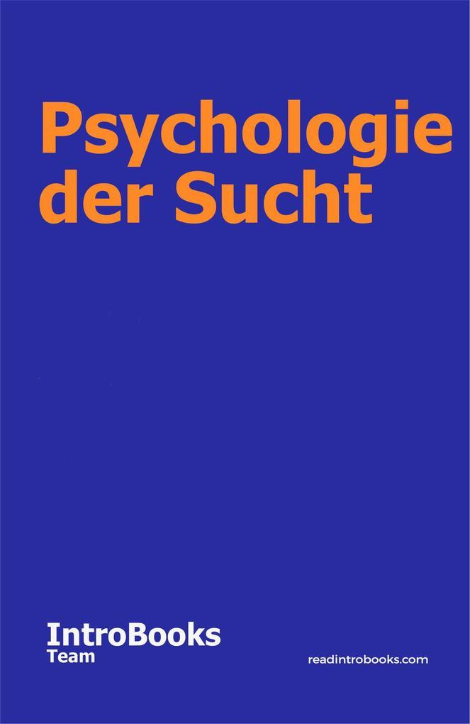 Psychologie der Sucht als eBook epub