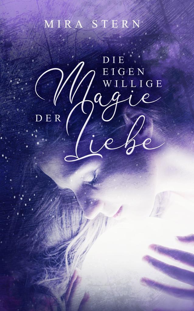 Die eigenwillige Magie der Liebe als eBook epub