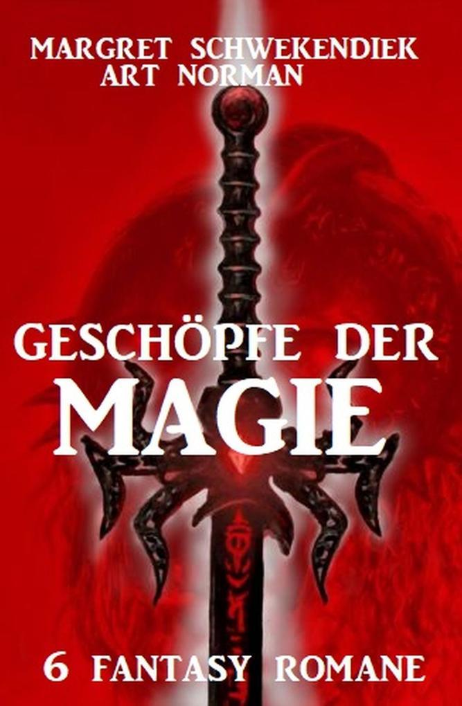Geschöpfe der Magie: 6 Fantasy-Romane als eBook epub