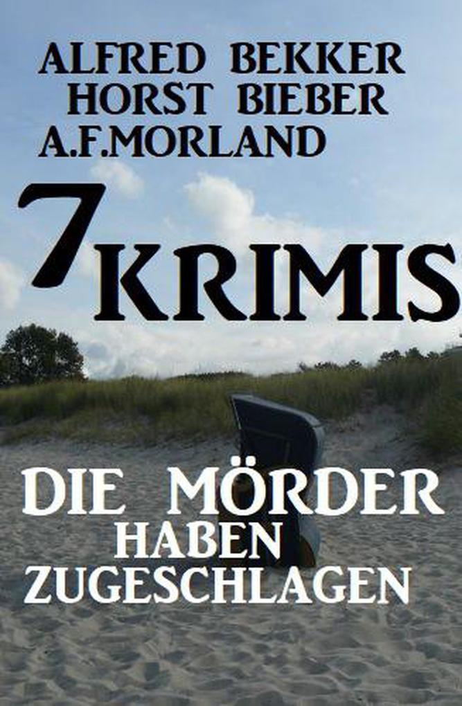 Die Mörder haben zugeschlagen: 7 Krimis als eBook epub