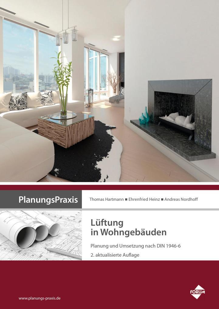 PlanungsPraxis Lüftung in Wohngebäuden - Planung und Umsetzung nach DIN 1946-6 als eBook epub