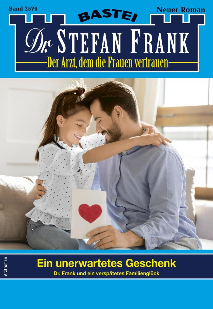 Dr. Stefan Frank 2570 - Arztroman als eBook epub