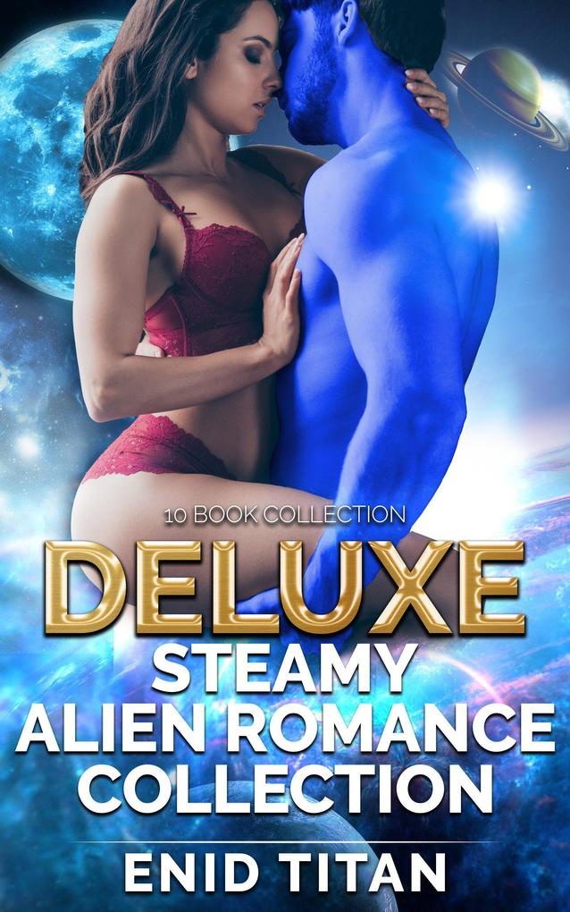 Deluxe Steamy Alien Romance Collection als eBook epub