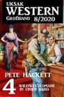 Uksak Western Großband 8/2020 - 4 Wildwestromane in einem Band