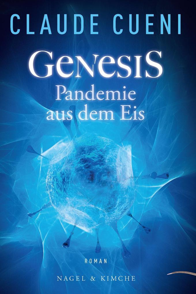 Genesis - Pandemie aus dem Eis als eBook epub