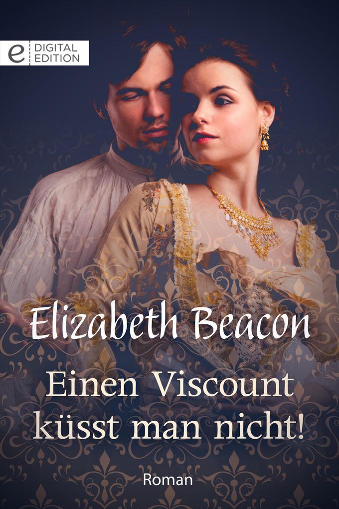 Einen Viscount küsst man nicht! als eBook epub