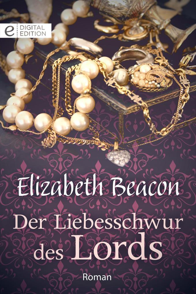Der Liebesschwur des Lords als eBook epub