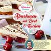 Abnehmen mit Brot und Kuchen Teil 3