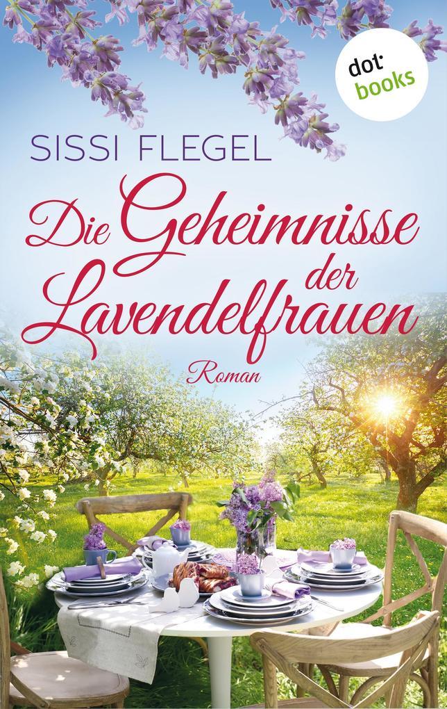 Die Geheimnisse der Lavendelfrauen als eBook epub