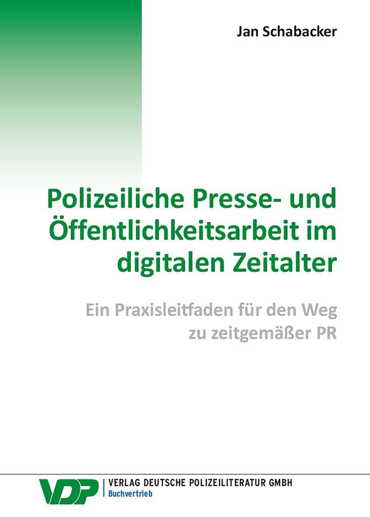 Polizeiliche Presse- und Öffentlichkeitsarbeit im digitalen Zeitalter als eBook epub