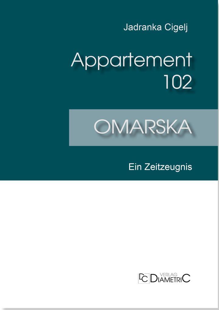 Appartement 102 - Omarska als eBook epub