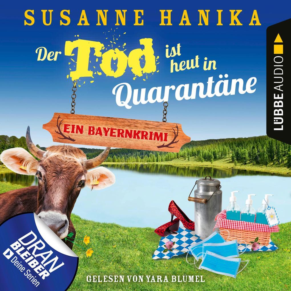 Der Tod ist heut in Quarantäne - Ein Bayernkrimi - Sofia und die Hirschgrund-Morde, Teil 10 (Ungekürzt) als Hörbuch Download